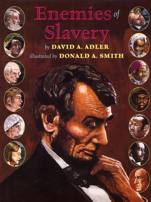 Enemies of Slavery By Adler, David A./ Smith, Donald A. (ILT)